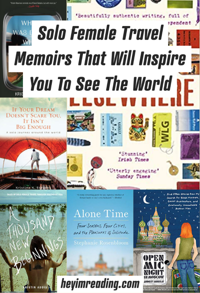 These solo female travel books will inspire you to travel the world yourself. Feel like you're traveling right now with solo female travel books. | solo female travel | inspiring travel books | travel books | travel memoir | solo female travel memoir | solo female travel book | best travel books | best travel memoirs